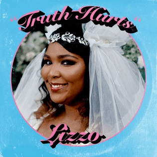 Truth Hurts (song) 2017 song by Lizzo