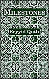 <i>Milestones</i> (book) book by Sayyid Qutb