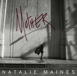 <i>Mother</i> (Natalie Maines album) 2013 studio album by Natalie Maines