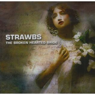 <i>The Broken Hearted Bride</i> album by Strawbs