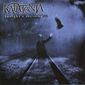 <i>Tonights Decision</i> 1999 studio album by Katatonia