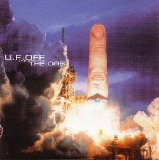 <i>U.F.Off: The Best of The Orb</i> 1998 greatest hits album / Remix album/ Studio / Compilation by The Orb