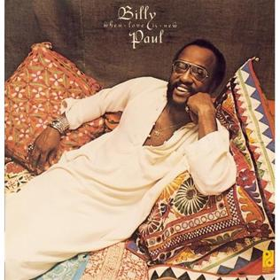 <i>When Love Is New</i> 1975 studio album by Billy Paul