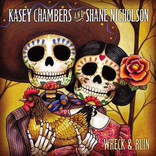 <i>Wreck & Ruin</i> 2012 studio album by Kasey Chambers and Shane Nicholson