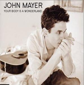 Your Body Is a Wonderland song written and recorded by American singer-songwriter John Mayer