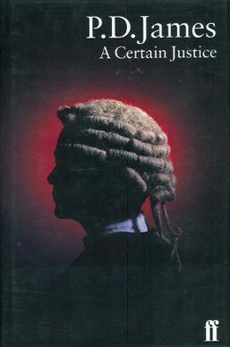 A Certain Justice (Inspector Adam Dalgliesh, Book 10)