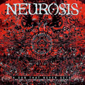 <i>A Sun That Never Sets</i> 2001 studio album by Neurosis