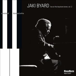 <i>A Matter of Black and White</i> 2011 live album by Jaki Byard