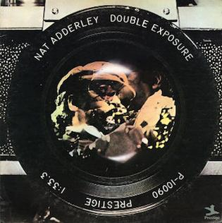 <i>Double Exposure</i> (Nat Adderley album) 1975 studio album by Nat Adderley