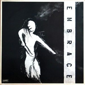<i>Embrace</i> (American band Embrace album) 1987 studio album by Embrace