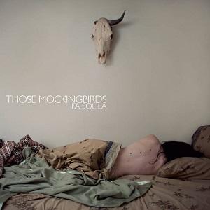 <i>Fa Sol La</i> 2011 EP by Those Mockingbirds