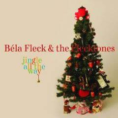 <i>Jingle All the Way</i> (Béla Fleck and the Flecktones album) album by Béla Fleck and the Flecktones
