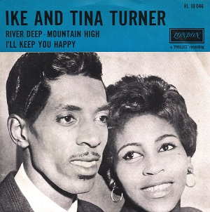 River Deep – Mountain High 1966 single by Ike & Tina Turner