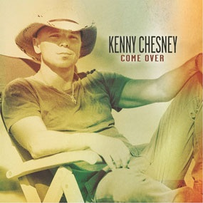Kenny Chesney - Come Over 我也是个乡村乐迷