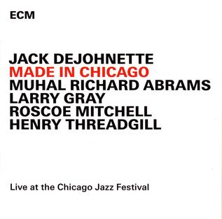 <i>Made in Chicago</i> 2015 live album by Jack DeJohnette, Muhal Richard Abrams, Larry Gray, Roscoe Mitchell, Henry Threadgill