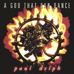<i>A God That Can Dance</i> 1996 studio album by Paul Delph