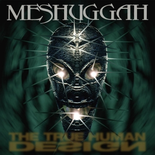 <i>The True Human Design</i> extended play by Meshuggah