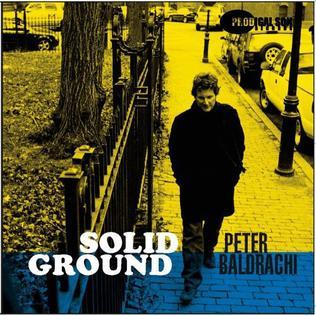 <i>Solid Ground</i> (Peter Baldrachi album) 2006 studio album by Peter Baldrachi