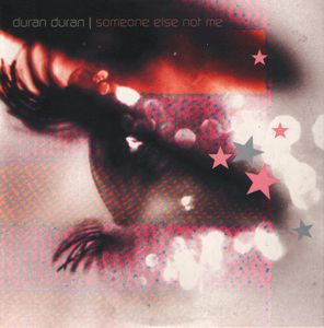 Someone Else Not Me 2000 single by Duran Duran