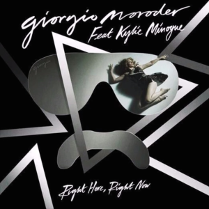 Right Here, Right Now (Giorgio Moroder song) 2015 song by Giorgio Moroder ft. Kylie Minogue