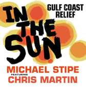 "A white background with several orange and yellow circles and the words ""IN / THE / SUN"" written in black across the middle. The phrase ""GULF COAST / RELIEF"" is written in the top right in black script and the bottom of the cover reads ""MICHAEL STIPE / FEATURING / CHRIS MARTIN"" in black and red."