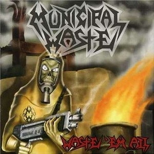 <i>Waste Em All</i> 2003 studio album by Municipal Waste