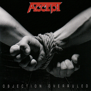 <i>Objection Overruled</i> 1993 studio album by Accept