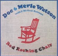 <i>Red Rocking Chair</i> 1981 studio album by Doc Watson, Merle Watson