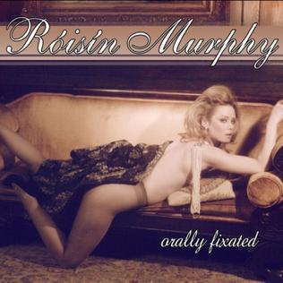 Orally Fixated 2009 single by Róisín Murphy