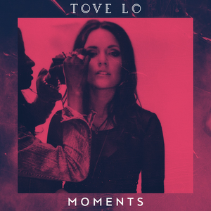 Moments Tove Lo Song Wikipedia