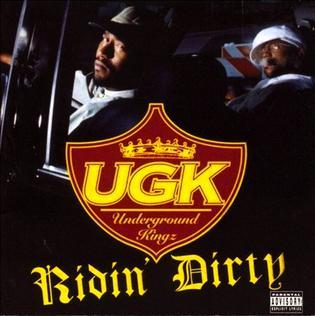 <i>Ridin Dirty</i> 1996 studio album by UGK