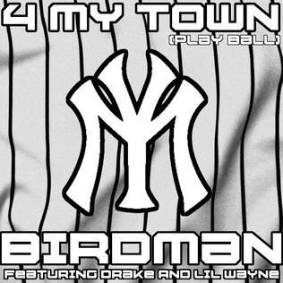 4 My Town (Play Ball) 2009 single by Birdman featuring Drake and Lil Wayne