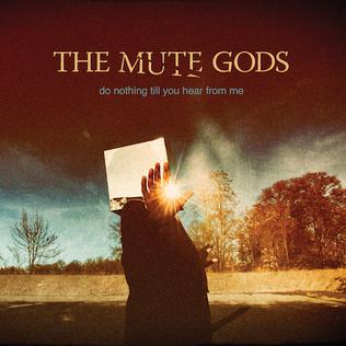 <i>Do Nothing till You Hear from Me</i> (album) 2016 studio album by The Mute Gods