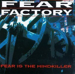 <i>Fear Is the Mindkiller</i> 1993 EP by Fear Factory
