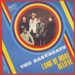 Land of Make Believe (Easybeats song) 1968 single by the Easybeats