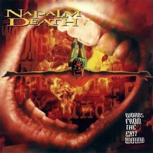 <i>Words from the Exit Wound</i> 1998 studio album by Napalm Death