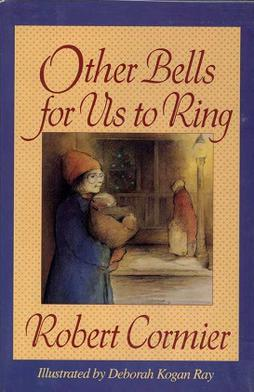 Robert Cormier - Other Bells for Us to Ring.jpeg