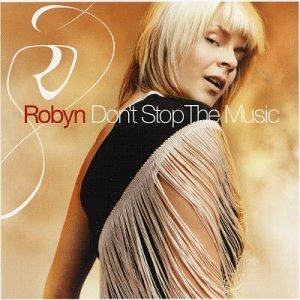<i>Dont Stop the Music</i> (Robyn album) 2002 studio album by Robyn