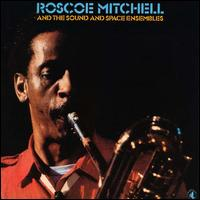 Roscoe Mitchell and the Sound and Space Ensembles.jpg