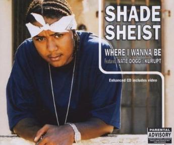 Where I Wanna Be Shade Sheist Song Wikipedia