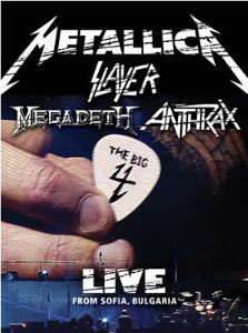 <i>The Big Four: Live from Sofia, Bulgaria</i> 2010 film of a Metallica, Slayer, Megadeth, and Anthrax concert
