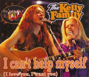 I Cant Help Myself (The Kelly Family song) 1996 single by The Kelly Family