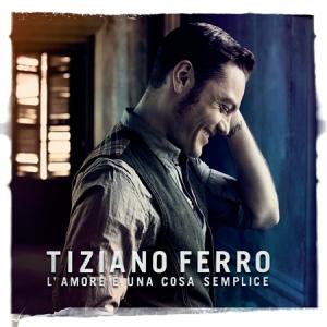 <i>Lamore è una cosa semplice</i> 2011 studio album by Tiziano Ferro