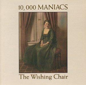 <i>The Wishing Chair</i> (album) album by 10,000 Maniacs