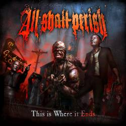 <i>This Is Where It Ends</i> 2011 studio album by All Shall Perish