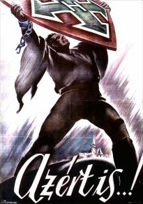 """Despite it all..!"", a propaganda poster of the banned fascist Arrow Cross party which took power when Nazi Germany occupied Hungary in 1944. Azertis.jpg"