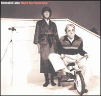 <i>Maybe You Should Drive</i> 1994 studio album by Barenaked Ladies