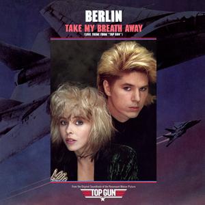 Take My Breath Away 1986 single by Berlin