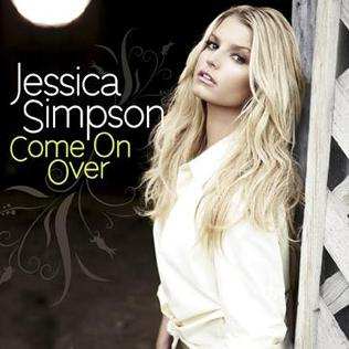 Come On Over (Jessica Simpson song) 2008 single by Jessica Simpson