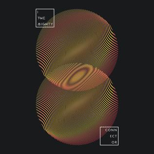<i>Connector</i> (I the Mighty album) 2015 studio album by I the Mighty